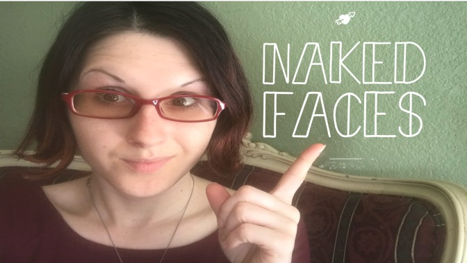 Let's Talk About Naked Faces