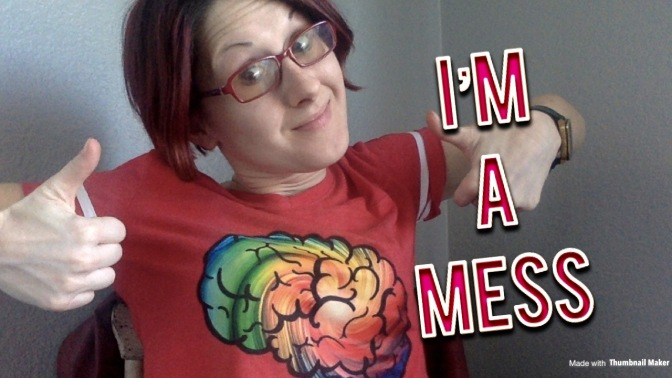 Let's Talk – I'm a Mess